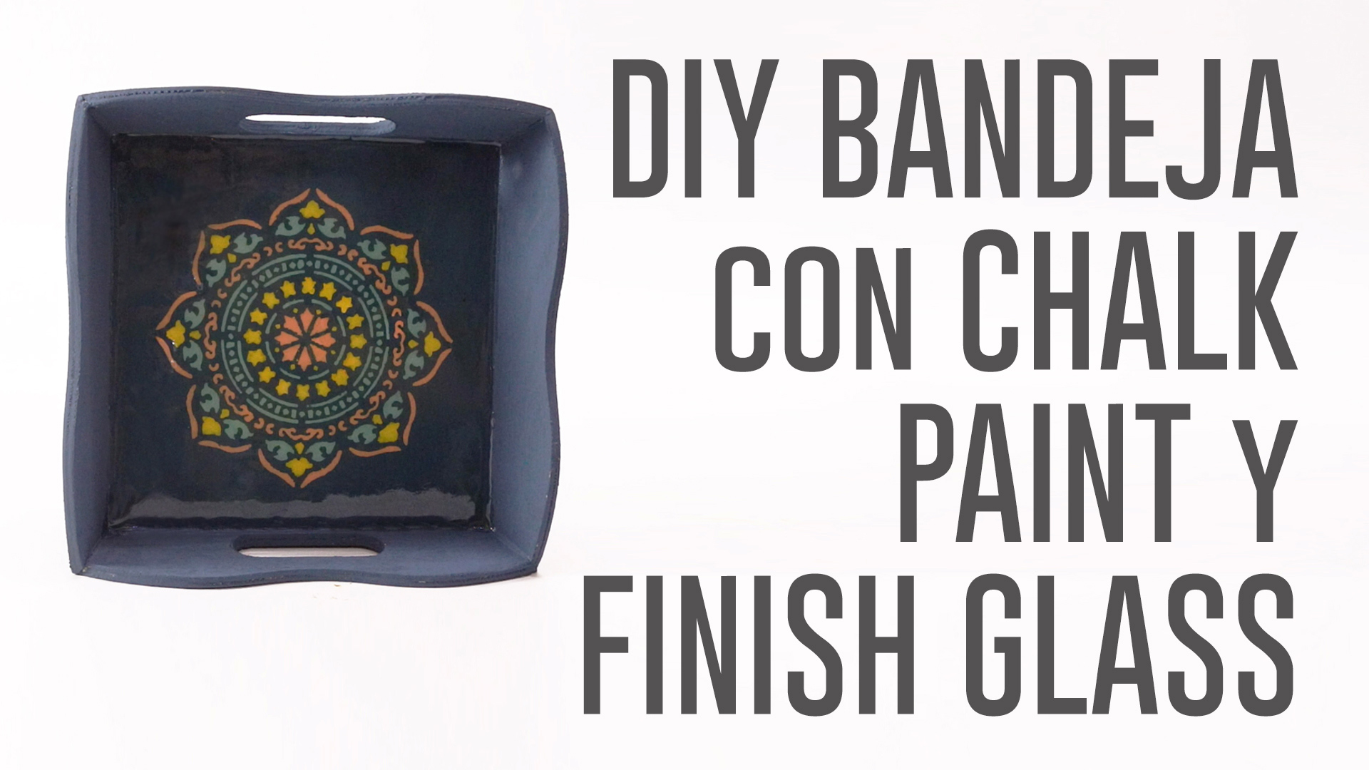 DIY BANDEJA CHALK PAINT FINISH GLASS.00_00_02_01.Imagen fija002