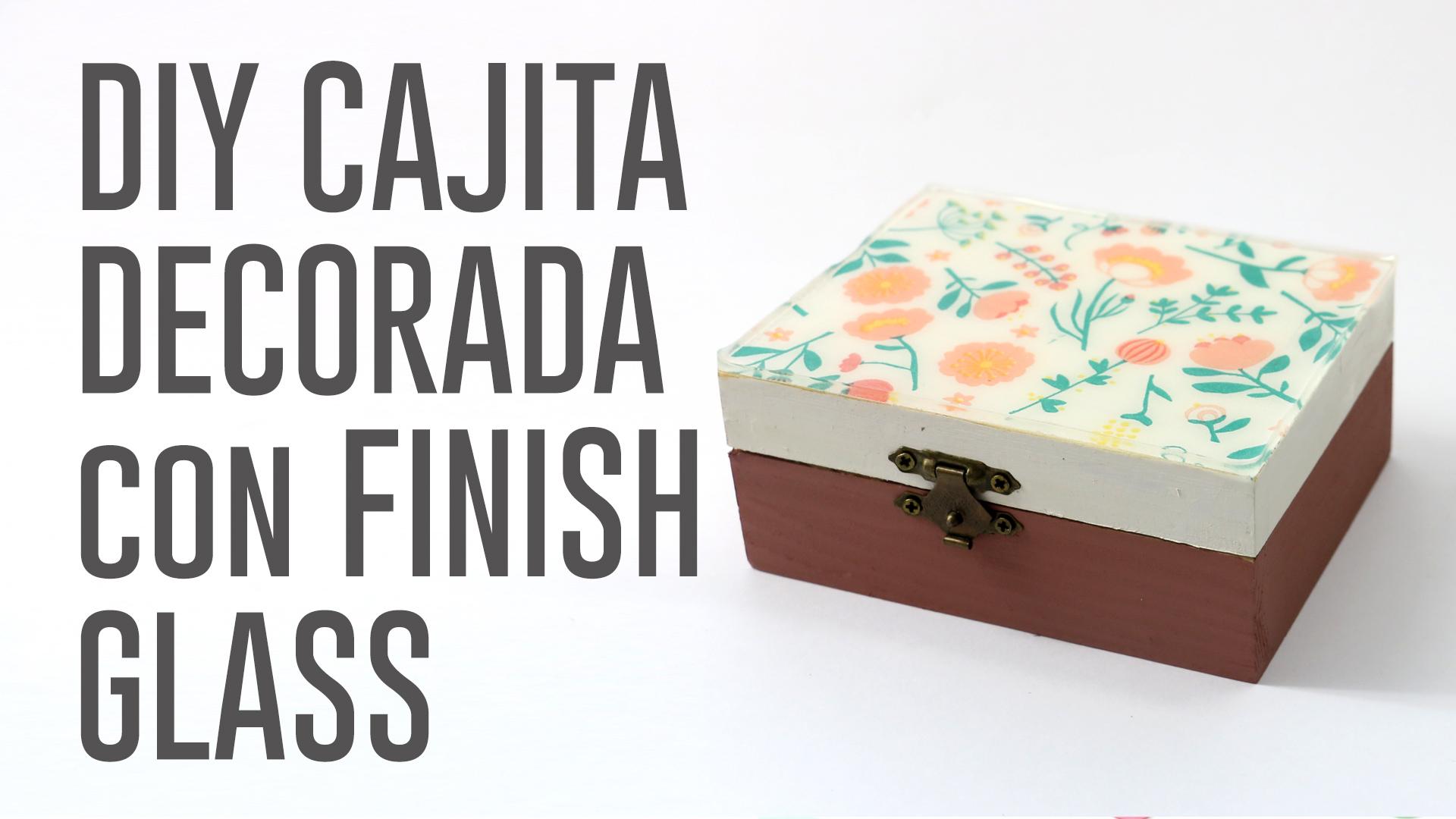 DIY_CAJITA_DECORADA_FINISH_GLASS_LAPAJARITA.Imagen fija001